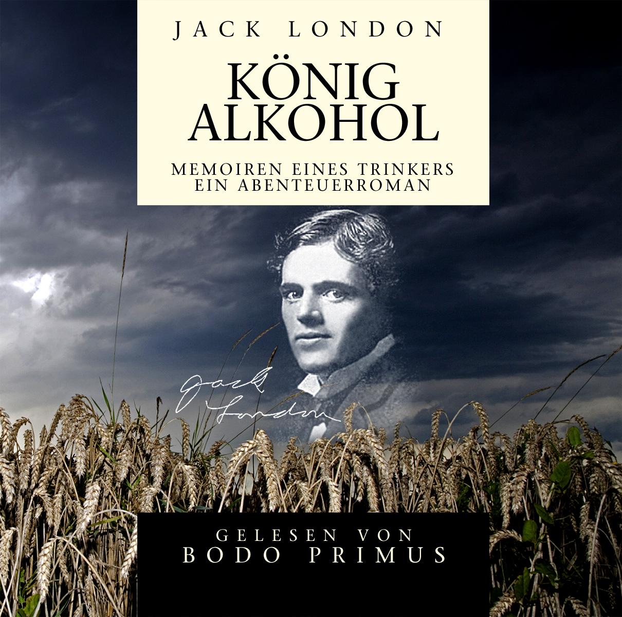 Jack London: König Alkohol
